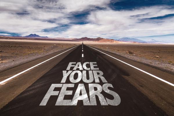 Faite face a vos peurs